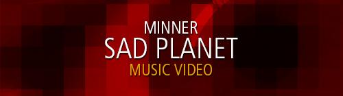 Music Video: Minner – Sad Planet